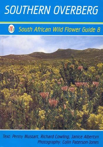 South African wild flower guide 8: Southern Overberg: MUSTART, Penny; others