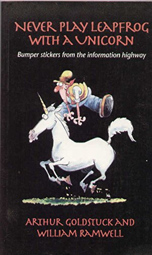 9781875015795: Never Play Leapfrog with a Unicorn: Bumper Stickers from the Information Highway