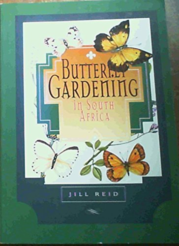 Butterfly gardening in South Africa: J. Reid