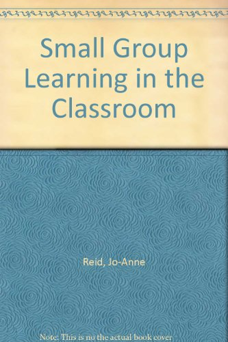 Small Group Learning in the Classroom: Forrestal, Peter, Cook,