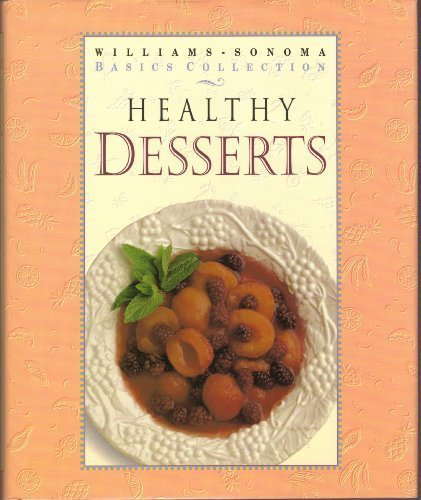 9781875137145: Healthy Desserts: Williams-Sonoma Basics Collection