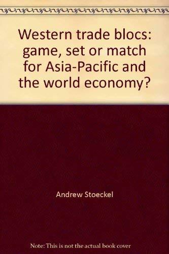 Western Trade Blocs, Game, Set or Match: Andrew Stoeckel, David
