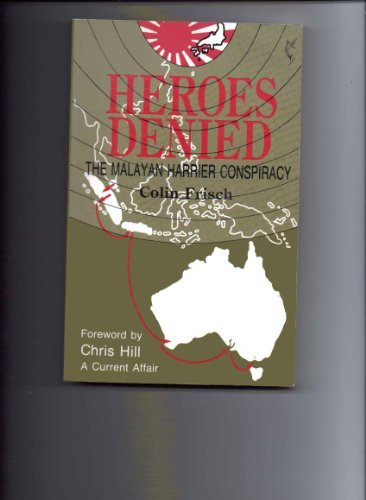 9781875165179: HEROES DENIED. The Malayan Harrier Conspiracy