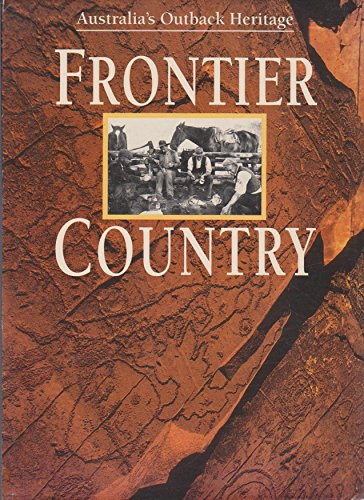 FRONTIER COUNTRY. AUSTRALIA'S OUTBACK HERITAGE. Volumes 1 & 2 in Slip-case.: Sheena Coupe....