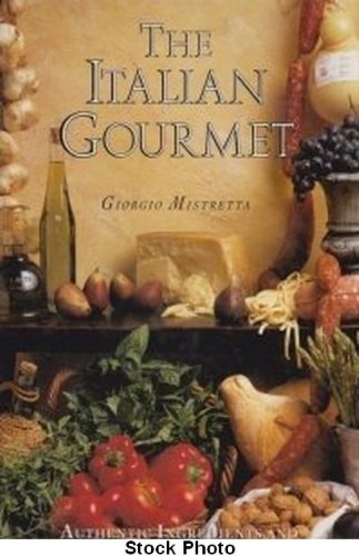 9781875202454: The Italian Gourmet : authentic Ingredients and traditional recipes from the kitchens of Italy
