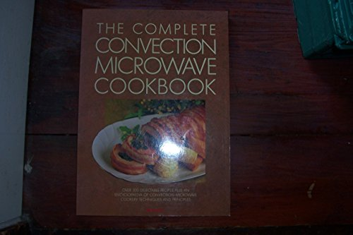 The Complete Convection Microwave Cookbook: Janelle Bloom