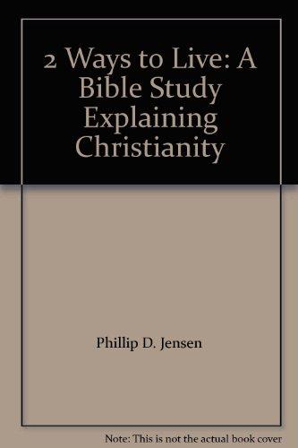 9781875245437: 2 Ways to Live: A Bible Study Explaining Christianity