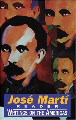 Jose Marti Reader : Writings on the Americas
