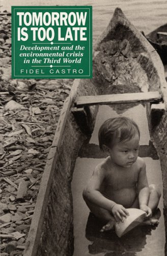 Tomorrow Is Too Late: Development and the Environmental Crisis in the Third World