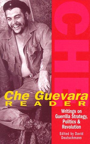 che guevara reader writings on politics 9781875284931 che guevara reader writings on guerrilla strategy politics and revolution