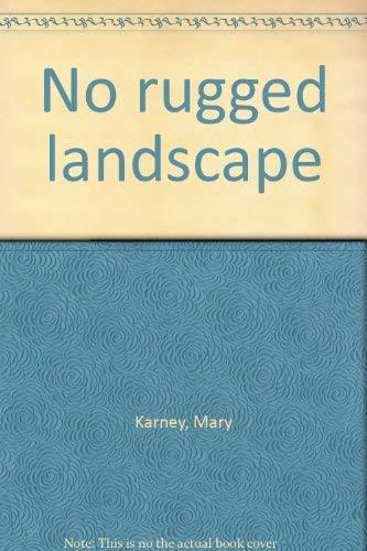 9781875308095: No Rugged Landscape
