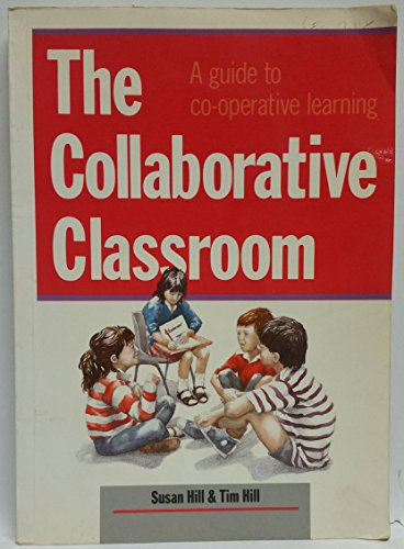 9781875327003: The Collaborative Classroom: A guide to co-operative learning