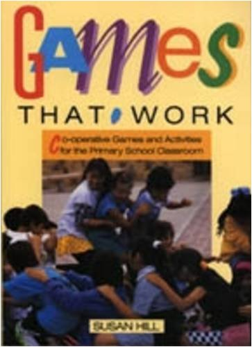 9781875327164: Games That Work: Co-Operative Games and Activities for the Primary School Classroom