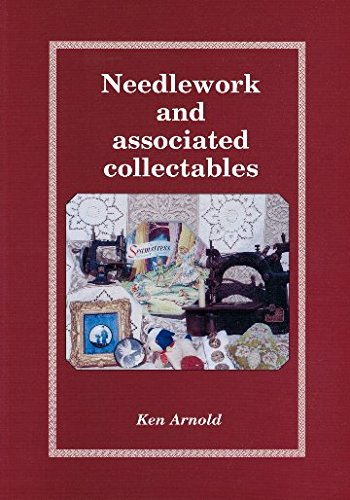 Needlework and Associated Collectables (Paperback): Ken Arnold