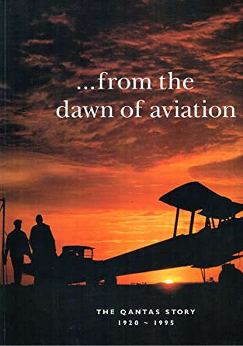 .from the dawn of aviation The Qantas Story 1920 - 1995