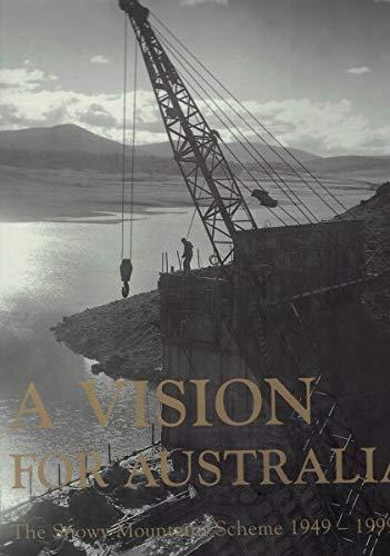 A Vision for Australia: the Snowy Mountains: Robert Raymond