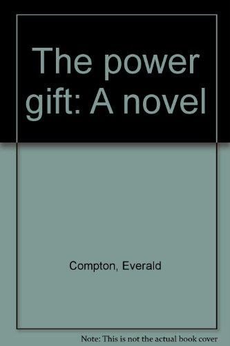 The power gift: A novel: Compton, Everald