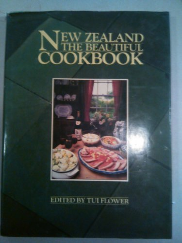 New Zealand the Beautiful Cookbook: Flower, Tui