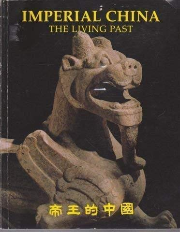 9781875460045: Imperial China: The Living Past