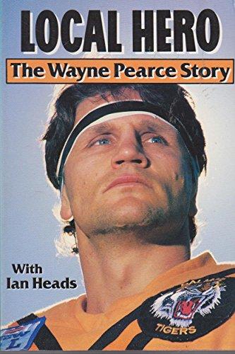9781875471003: Local Hero : The Wayne Pearce Story