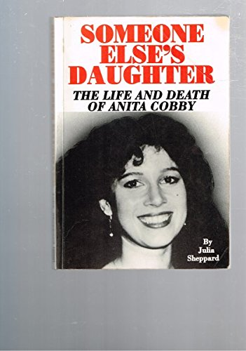9781875471027: Someone Else's Daughter - The Life And Death Of Anita Cobby