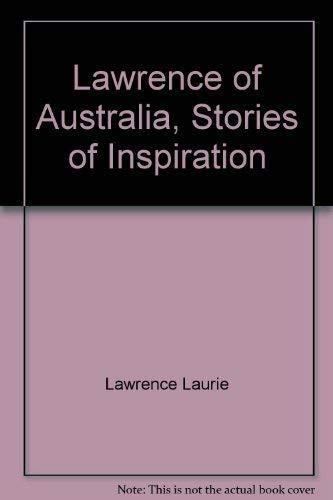 LAWRENCE OF AUSTRALIA: Storiers of Inspiration: Lawrence, Laurie (told
