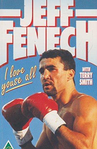 9781875481378: Jeff Fenech: I love youse all by Jeff Fenech (1993-05-04)