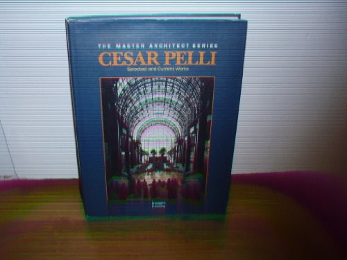9781875498130: Cesar Pelli: Selected and Current Works (The Master Architect)