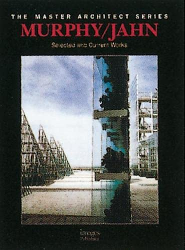 Murphy/Jahn: Selected and Current Works (The Master Architect Series , No 8): Jahn, Helmut