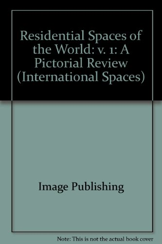Residential Spaces of the World: A Pictorial Review of Residential Interiors,volume 1