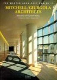 Mitchell/Giurgola Architects: Selected and Current Works (The Master Architect Series II)