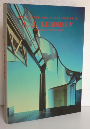 A. J. Lumsden: Selected and Current Works (Master Architect Series II; 8): Lumsden, A. J.] Dobney, ...
