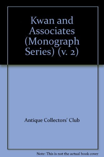 Kwan and Associates (Monograph Series) (v. 2) (1875498842) by Antique Collectors' Club