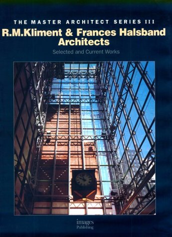 R. M. Kliment & Frances Halsband Architects: Selected and Current Works: Stephen Dobney (Editor...