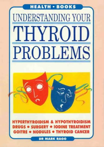 9781875531264: Understanding Your Thyroid Problems