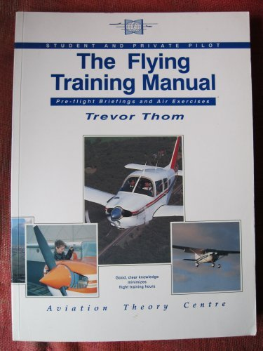 THE FLYING TRAINING MANUAL ( Student &: Trevor Thom