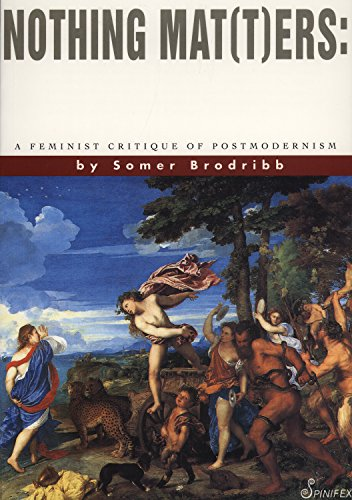 9781875559077: Nothing Mat(T)ers: A Feminist Critique of Postmodernism