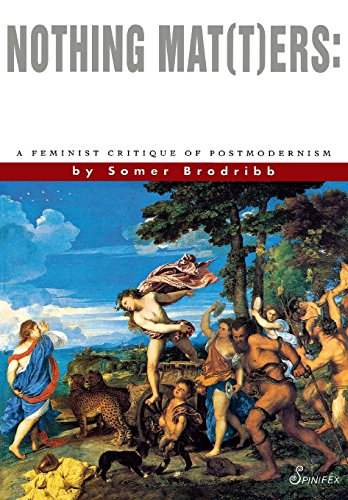 9781875559107: Nothing Mat(T)ers: A Feminist Critique of Postmodernism