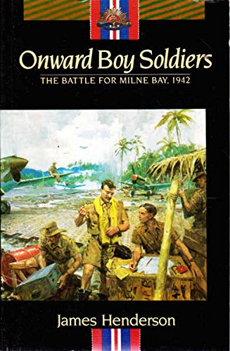 Onward, Boy Soldiers: The Battle for Milne: Henderson, James