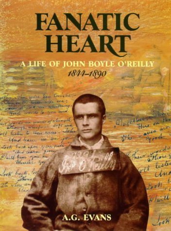 9781875560820: Fanatic Heart - A Life of John Boyle O'Reilly 1844-1890