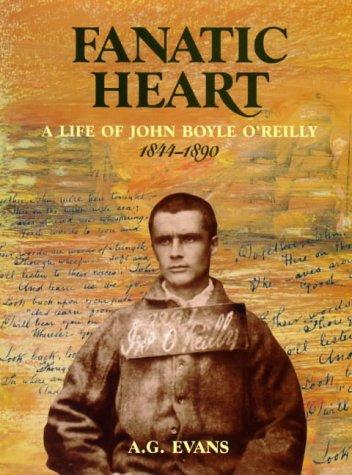 9781875560820: Fanatic Heart - A Life of John Boyle O'Reilly 1844-1890
