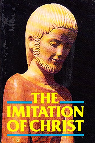The Imitation of Christ: With Reflections From: Thomas A Kempis