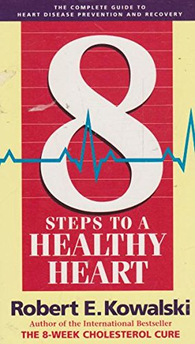 9781875574094: 8 Steps To A Healthy Heart: The Complete Guide To Heart Disease Prevention And Recovery From Heart Attack And Bypass Surgery