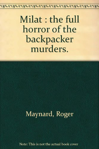 9781875574346: Milat: The full horror of the backpacker murders