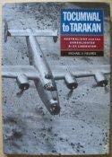 9781875593040: Tocumwal to Tarakan: Australians and the Consolidated B-24 Liberator