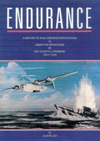 9781875593071: Endurance: A history of RAAF aircrew participation in Liberator operations of RAF Coastal Command, 1941-1945