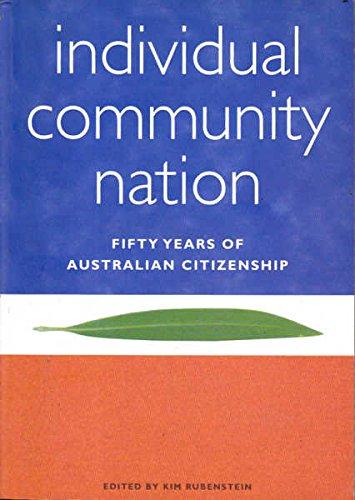 9781875606825: Individual Community, Nation: 50 Years of Australian Citizenship