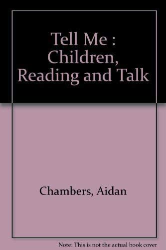 Tell Me : Children, Reading and Talk: Chambers, Aidan