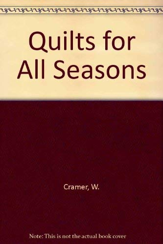 Quilts for All Seasons: Cramer, W.