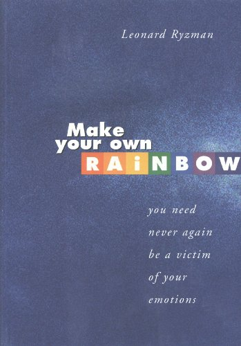 9781875627837: Make Your Own Rainbow: You Need Never Again be a Victim of Your Emotions
